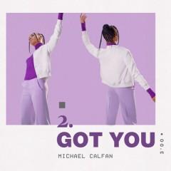 Got You - Michael Calfan
