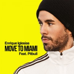 Move To Miami - Enrique Iglesias feat. Pitbull