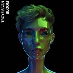 Bloom - Troye Sivan
