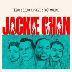 Jackie Chan - Tiesto & Dzeko feat. Preme & Post Malone