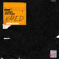 Naked (Remix) - James Arthur