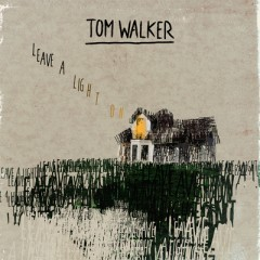 Leave A Light On (Remix) - Tom Walker