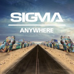 Anywhere - Sigma