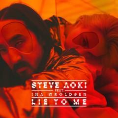 Lie To Me - Steve Aoki feat. Ina Wroldsen
