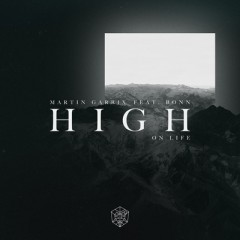 High On Life - Martin Garrix feat. Bonn