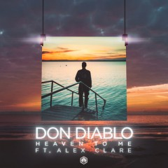 Heaven To Me - Don Diablo feat. Alex Clare