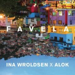 Favela - Ina Wroldsen & Alok