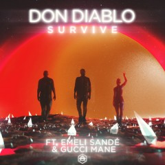 Survive - Don Diablo feat. Emeli Sande & Gucci Mane