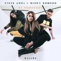 Be Somebody - Steve Aoki & Nicky Romero feat. Kiiara
