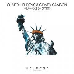 Riverside 2099 - Oliver Heldens & Sidney Samson