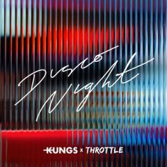 Disco Night - Kungs & Throttle