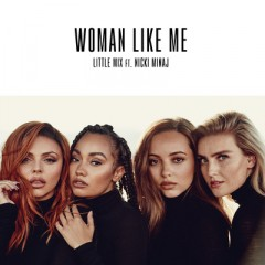 Woman Like Me - Little Mix feat. Nicki Minaj