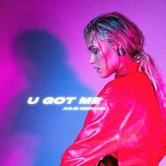 U Got Me - Julie Bergan