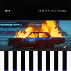 Lie To Me - 5 Seconds Of Summer feat. Julia Michaels