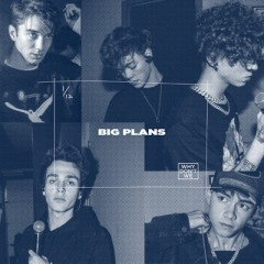 Big Plans - Why Don't We