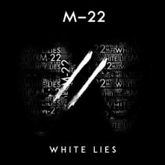 White Lies - M-22