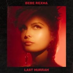 Last Hurrah - Bebe Rexha