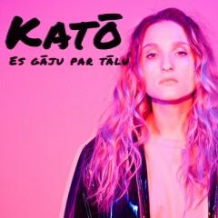 Es gāju par tālu - Kato