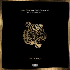 With You - Jay Sean feat. Gucci Mane & Asian Doll