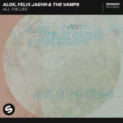 All The Lies - Alok, Felix Jaehn & The Vamps