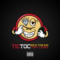 Tic Toc - Rich The Kid feat. Tory Lanez