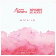 Show Me Love - Above & Beyond feat. Armin Van Buuren