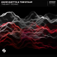 This Ain't Techno - David Guetta & Tom Staar