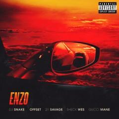 Enzo - Dj Snake & Sheck Wes Feat. Offset, 21 Savage & Gucci Mane
