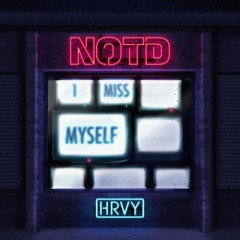 I Miss Myself - Notd Feat. Hrvy