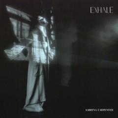 Exhale - Sabrina Carpenter