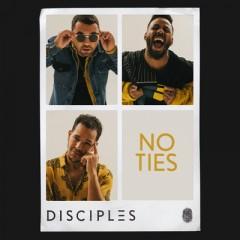 No Ties - Disciples