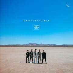Unbelievable - Why Don't We