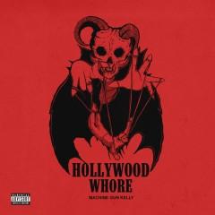 Hollywood Whore - Machine Gun Kelly