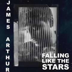 Falling Like The Stars (Remix) - James Arthur