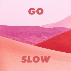 Go Slow - Gorgon City & Kaskade