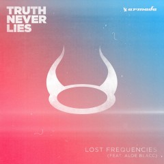 Truth Never Lies - Lost Frequencies feat. Aloe Blacc