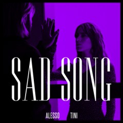 Sad Song - Alesso feat. Tini