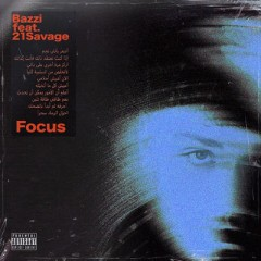 Focus - Bazzi feat. 21 Savage