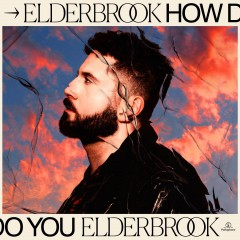 How Do You - Elderbrook