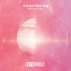 Brand New Day - BTS & Zara Larsson