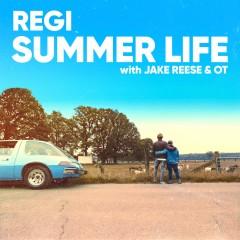 Summer Life - Regi feat. Jake Reese & OT