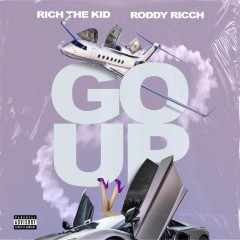 Go Up - Rich The Kid feat. Roddy Ricch