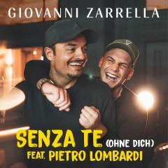 Senza Te (Ohne Dich) - Giovanni Zarrella Feat. Pietro Lombardi