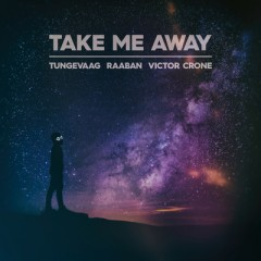 Take Me Away - Tungevaag & Raaban Feat. Victor Crone