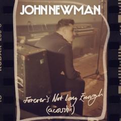 Forevers Not Long Enough - John Newman