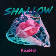 Shallow - Keiino