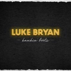 Knockin Boots - Luke Bryan