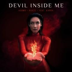 Devil Inside Me - Kshmr & Kaaze Feat. Karra