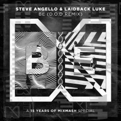Be (Remix) - Steve Angello & Laidback Luke