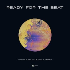 Ready For The Beat - Styline, Mr. Sid & Dave Ruthwell